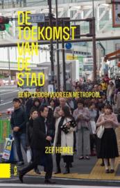 De toekomst van de stad een pleidooi voor de metropool , Zef Hemel