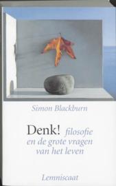 Denk! Filosofie en de grote vragen van het leven , Simon Blackburn