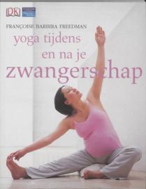 Yoga tijdens en na je zwangerschap , F.B. Freedman