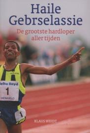 Haile Gebrselassie De Grootste Hardloper Aller Tijden ,  Klaus Weidt