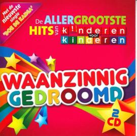 Waanzinnig Gedroomd/Allergrootste H waanzinnig gedroomd , Kinderen voor Kinderen