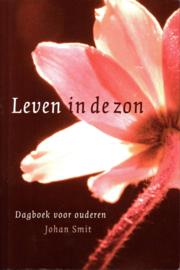 Leven in de zon - dagboek voor ouderen dagboek voor ouderen , Johan Smit