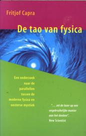 De Tao van fysica een onderzoek naar de parallellen tussen de moderne fysica en oosterse mystiek , Fritjof Capra  Serie: De klassiekers