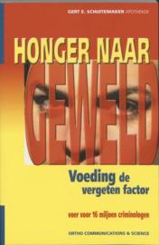 Ortho Dossier 1 - Honger naar geweld voeding, de vergeten factor : voer voor 16 miljoen criminologen , Gert E. Schuitemaker  Serie: Ortho Dossier