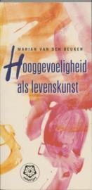 Ankertjes 283 - Hooggevoeligheid als levenskunst Met liefde, geduld en toewijding leren zijn met wat er is, ook met datgene wat onverdraaglijk lijkt , M. Van Den Beuken Serie: Ankertjes