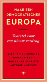 Naar een democratischer Europa voorstel voor een nieuw verdrag ,  Thomas Piketty