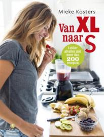 Van XL naar S niet afzien, wel afvallen , Mieke Kosters