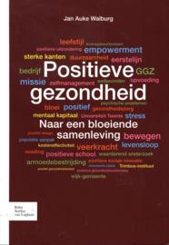 Positieve gezondheid naar een bloeiende samenleving , Jan Auke Walburg