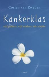 Kankerklas vijf pubers, vijf ouders, één ziekte , Corien van Zweden