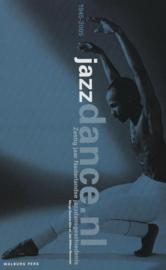 Jazzdance.Nl zestig jaar Nederlandse jazzdansgeschiedenis (1945-2005) , Marga Douma-Alta