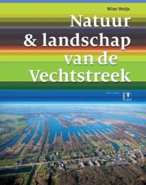 Natuur & landschap van de Vechtstreek Een eerbetoon aan het Utrechtse vechtlandschap , Wim Weijs