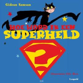 Hoe word ik een superheld? , Gideon Samson
