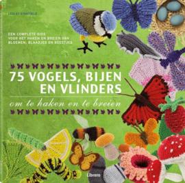 75 vogels, bijen en vlinders een complete gids voor het haken en breien van bloemen, blaadjes en beestjes , Lesley Stanfield