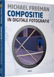 Compositie in digitale fotografie , Michael Freeman