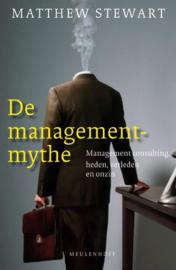 De Managementmythe Managementconsulting, Heden, Verleden En Onzin , Matthew Stewart