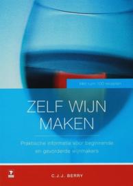 Zelf Wijn Maken praktische informatie voor beginnende en gevorderde wijnmakers ,  C.J.J. Berry Serie: Wenk