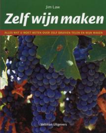 Zelf Wijn Maken Alles Wat U Moet Weten Over Zelf Druiven Telen En Wijn Maken , J. Law
