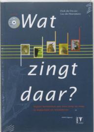 Wat Zingt Daar ? + Cd Vogels Herkennen Aan Hun Zang En Roep In Nederland En Vlaanderen , Dick de Vos