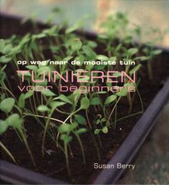 Tuinieren voor beginners , Susan Berry