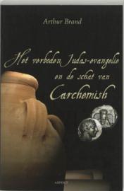Het verboden Judas evangelie en de schat van Carchemish , Arthur Brand