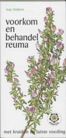 Voorkom en behandel reuma met kruiden en juiste voeding Met Kruiden En Juiste Voeding , J. Huibers Serie: Ankertjes
