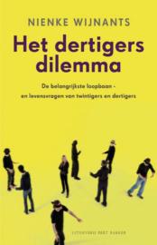 Dertigersdilemma De belangrijkste loopbaan-en levensvragen van twintigers en dertigers ,  Nienke Wijnants