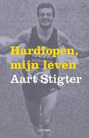 Hardlopen, mijn leven over veertig jaar liefde voor lopen ,  Aart Stigter
