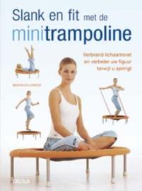 Slank En Fit Met De Minitrampoline Verbrand lichaamsvet en verbeter uw figuur terwijl u springt , Marion Grillparzer