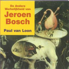 De andere werkelijkheid van Jeroen Bosch kinder-kunstboek , Paul van Loon