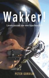 Wakker! levenslessen van een Apachepiloot , Peter Gordijn