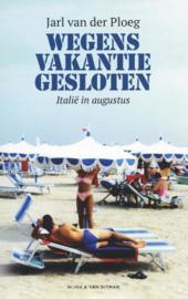 Wegens vakantie gesloten Italië in augustus , Jarl van der Ploeg