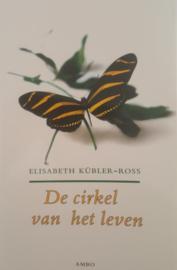 De cirkel van het leven Herinneringen aan leven en sterven , Elisabeth Kübler-Ross