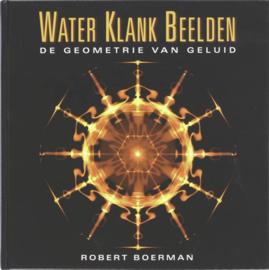 Water Klank Beelden De geometrie van geluid ,Robert Boerman