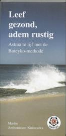 Leef gezond, adem rustig astma te lijf met de Buteyko-methode (Ankertje 262) , Masha Anthonissen-Kotousova