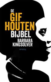 De gifhouten bijbel / druk Heruitgave , Barbara Kingsolver