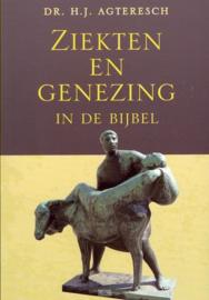 Ziekten en genezing in de bijbel ,  Agteresch, H.J.