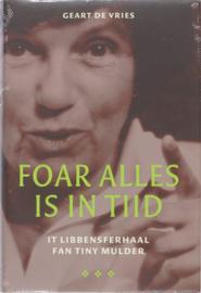 Foar alles is in tiid it libbensferhaal fan Tiny Mulder , G. de Vries