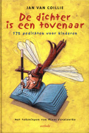 De Dichter Is Een Tovenaar 175 gedichten voor kinderen , Jan van Coillie