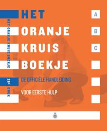 Het Oranje Kruis boekje de officiële handleiding voor ehbo / theorieboek , Diverse auteurs