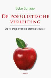 De populistische verleiding De keerzijde van de identiteitsillusie , Sybe Schaap