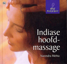 Indiase Hoofdmassage , Narendra Mehta Serie: Mind, Body & Spirit