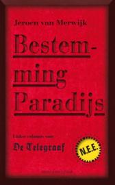 Bestemming Paradijs linkse columns voor de telegraaf , Jeroen van Merwijk