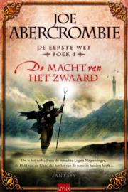 De macht van het zwaard Deel 1 van De eerste wet , Joe Abercrombie  Serie: De Eerste Wet