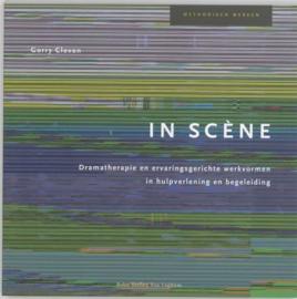 In scene dramatherapie en ervaringsgerichte werkvormen in hulpverlening en begeleiding , G E H Cleven Serie: Methodisch werken