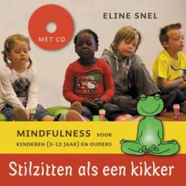 Stilzitten als een kikker + cd Mindfulness voor kinderen (5- 12 jaar) en ouders , Eline Snel