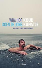 Koud kunstje wat kun je leren van de iceman ,  Koen A.M. de Jong