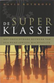 De Superklasse het onzichtbare netwerk van een wereldwijde machtselite , David Rothkopf