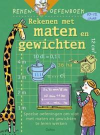 Rekenen oefenboek - Rekenen met maten en gewichten 10-12 jaar , C. De Schmedt  Serie: Rekenen oefenboek