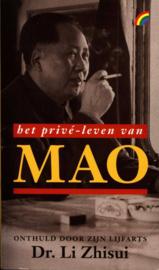 Het prive-leven van Mao onthuld door zijn lijfarts , Zhisui Li
