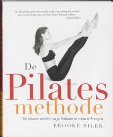 De Pilates-methode de nieuwe manier om je lichaam in vorm te brengen , B. Siler